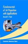 Fundamentals of Jet Propulsion with Applications - Ronald D. Flack