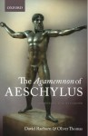 The Agamemnon of Aeschylus: A Commentary for Students - David Raeburn, Oliver Thomas
