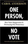 One Person, No Vote: How Voter Suppression Is Destroying Our Democracy - Carol Anderson Ph.D., Dick Durbin