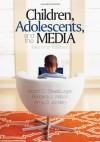 Children, Adolescents, and the Media - Victor C. Strasburger, Barbara Wilson, Amy B. (Beth) Jordan