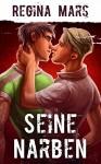 Seine Narben: Gay Romance - Regina Mars