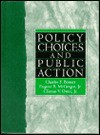Policy Choices & Public Action - Clinton V. Oster Jr., Eugene B. McGregor Jr.