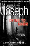 Dying to Know: Or, Falling - Alison Joseph