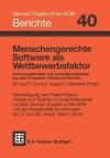 Menschengerechte Software ALS Wettbewerbsfaktor: Forschungsansatze Und Anwenderergebnisse Aus Dem Programm Arbeit Und Technik - Wolfgang Coy, Peter Gorny, Herbert Kopp