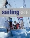 The Sailing Bible: The Complete Guide For All Sailors From Novice To Experienced Skipper - Barrie Smith, Jeremy Evans, Pat Manley