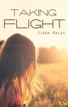 Taking Flight - Siera Maley