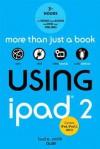Using iPad 2 (Covers IOS 5) - Bud E. Smith