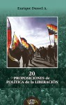 20 proposiciones de política de la liberación - Enrique Dussel