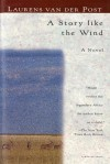 A Story Like the Wind - Laurens van der Post