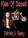 Kiss of Deceit - Patricia A. Rasey