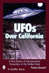 UFOs Over California: A True History of Extraterrestrial Encounters in the Golden State (Schiffer Books) - Preston Dennett, Kesara