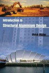 Introduction to Structural Aluminum Design - Ulrich Müller