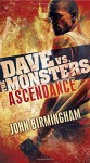 Ascendance: Dave vs. the Monsters (David Hooper Trilogy) - John Birmingham