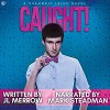 Caught! (The Shamwell Tales) - J.L. Merrow