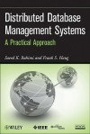 Distributed Database Management Systems: A Practical Approach - Saeed K. Rahimi, Frank S. Haug