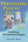 Preventing Patient Falls - Janice M. Morse