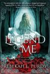 The Legend of Me - Rebekah L. Purdy