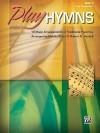 Play Hymns, Book 3: 10 Piano Arrangements of Traditional Favorites - Melody Bober, Robert D. Vandall