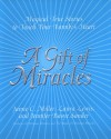 A Gift of Miracles: Magical True Stories To Touch Your Family's Heart - Jamie Miller, Laura Lewis