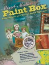 Mixed Media Paint Box: Weekly Projects For A Year Of Creative Expression - North Light Books