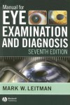 Manual for Eye Examination and Diagnosis - Mark Leitman