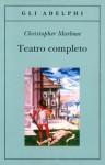 Teatro completo - Christopher Marlowe, Juan Rodolfo Wilcock