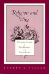 Religion And Wine: Cultural History Wine Drinking United States - Robert C. Fuller, Jerald C. Brauer
