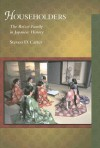 Householders: The Reizei Family in Japanese History - Steven D. Carter