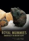 The Royal Mummies: Immortality in Ancient Egypt - Zahi A. Hawass