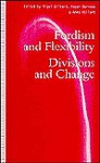 Fordism and Flexibility: Divisions and Change - Nigel Gilbert, Roger Burrows