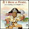 If I Were a Pirate, or a Cowboy, or a Knight - Deborah D'Andrea