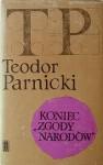 """Koniec """"Zgody Narodów"""" - Teodor Parnicki"""
