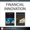 Financial Innovation (Collection) (Wharton School Publishing--Milken Institute Series on Financial Innovations) - Franklin Allen, Glenn Yago, James R. Barth