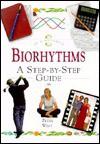 Biorhythms: A Step-By-Step Guide - Peter West