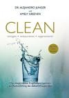 Clean: reinigen, restaurieren, regenerieren - Alejandro Junger