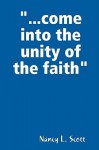 Come Into the Unity of the Faith - Nancy Scott