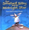 The Smallest Bilby and the Midnight Star - Nette Hilton, Bruce Whatley