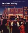 Archibald Motley: Jazz Age Modernist - Richard J. Powell