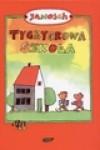 Tygryskowa szkoła - Janosch