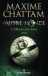 Autre-monde - tome 1:L'alliance des Trois (Littérature française) - Maxime Chattam