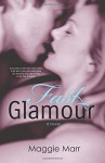 Fast Glamour (The Glamour Series) (Volume 3) - Maggie Marr