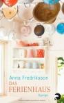Das Ferienhaus - Anna Fredriksson, Wibke Kuhn