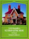 Cut & Assemble a Victorian Gothic House - Edmund V. Gillon