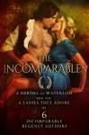 The Incomparables: 6 Heroes of Waterloo and the 6 Ladies They Adore - Cerise Deland, Sabrina York, Dominique Eastwick, Suzanna Medeiros, Lynne Connolly, Suzi Love