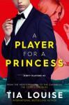 A Player for A Princess - Tia Louise