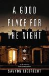 A Good Place for the Night - Savyon Liebrecht