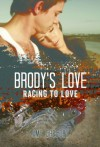 Brody's Love (Racing To Love) - Amy Gregory