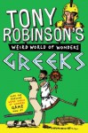 Tony Robinson's Weird World of Wonders! Greeks - Tony Robinson