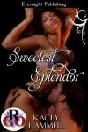Sweetest Splendor (Club Splendor # 2) - Kacey Hammell