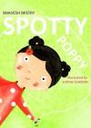 Spotty Poppy - Bhavesh Mistry, Sophie Gordon